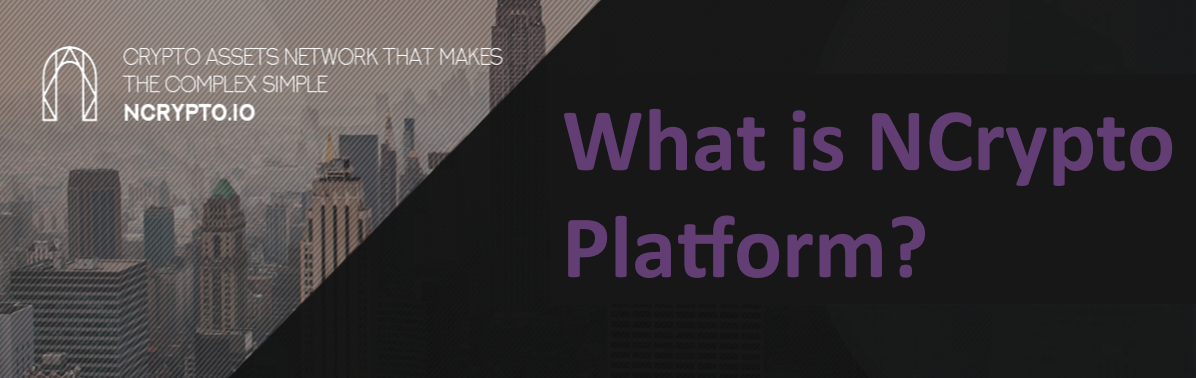 🤔 What is NCRYPTO platform?