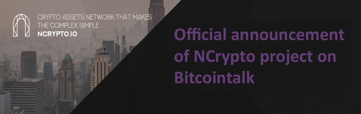 🔥 Official announcement of NCrypto project on Bitcointalk 🔥