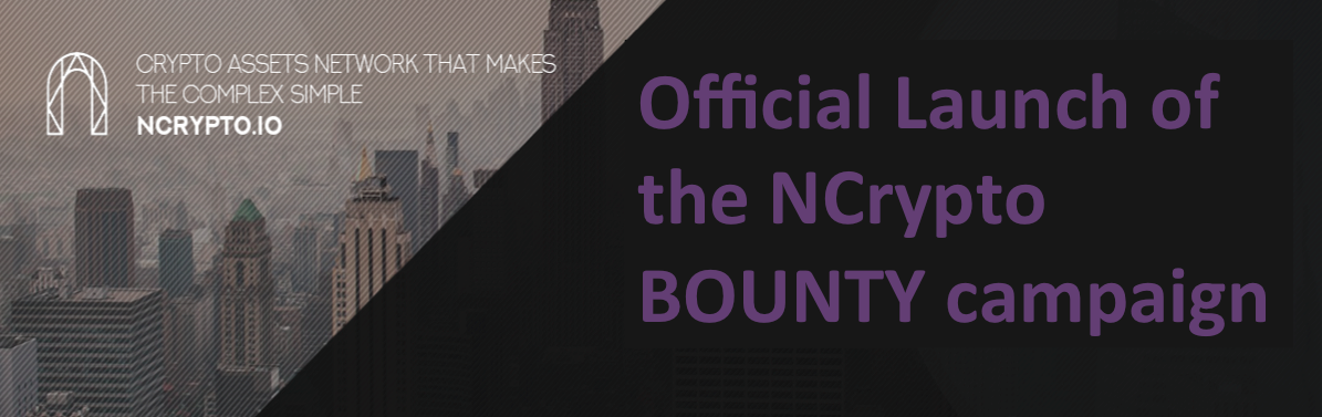 Official Launch of the NCrypto BOUNTY campaign